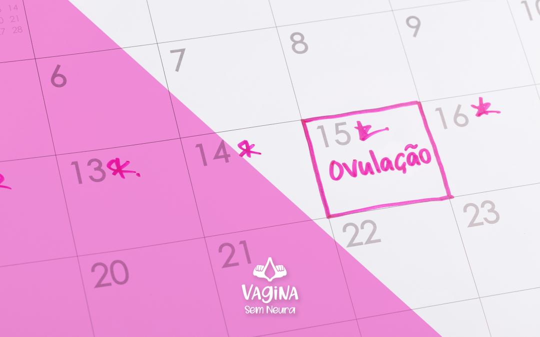 Você sabe identificar sua ovulação?
